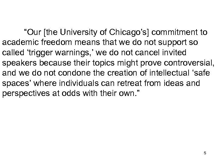 """""""Our [the University of Chicago's] commitment to academic freedom means that we do not"""
