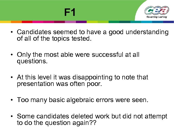 F 1 • Candidates seemed to have a good understanding of all of the