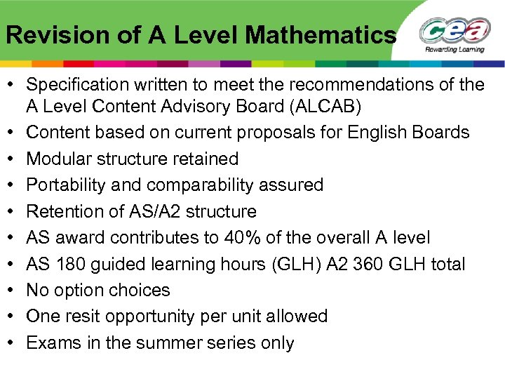 Revision of A Level Mathematics • Specification written to meet the recommendations of the