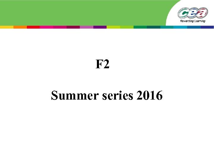 F 2 Summer series 2016