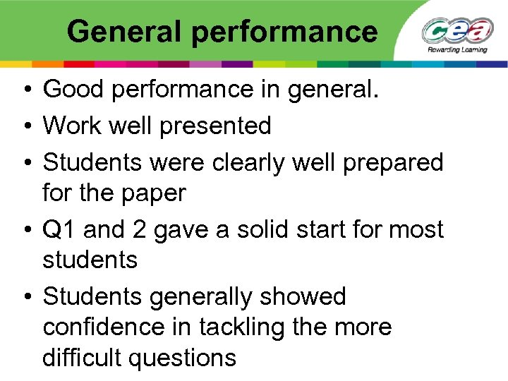 General performance • Good performance in general. • Work well presented • Students were