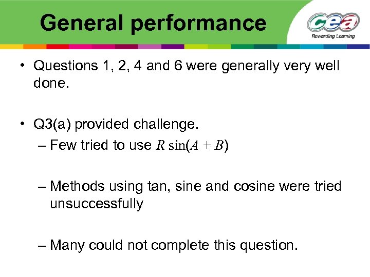 General performance • Questions 1, 2, 4 and 6 were generally very well done.