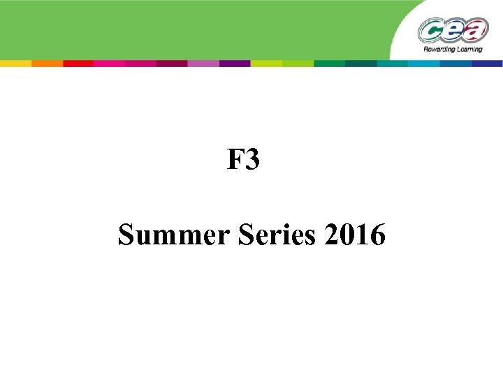 F 3 Summer Series 2016