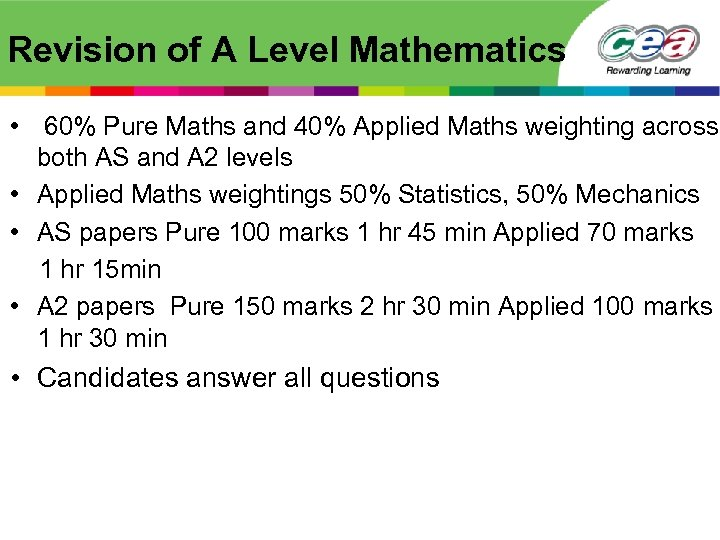 Revision of A Level Mathematics • 60% Pure Maths and 40% Applied Maths weighting