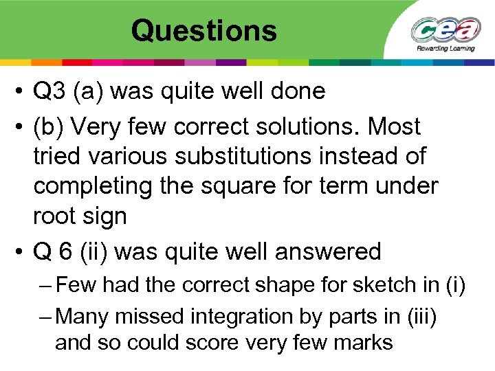 Questions • Q 3 (a) was quite well done • (b) Very few correct