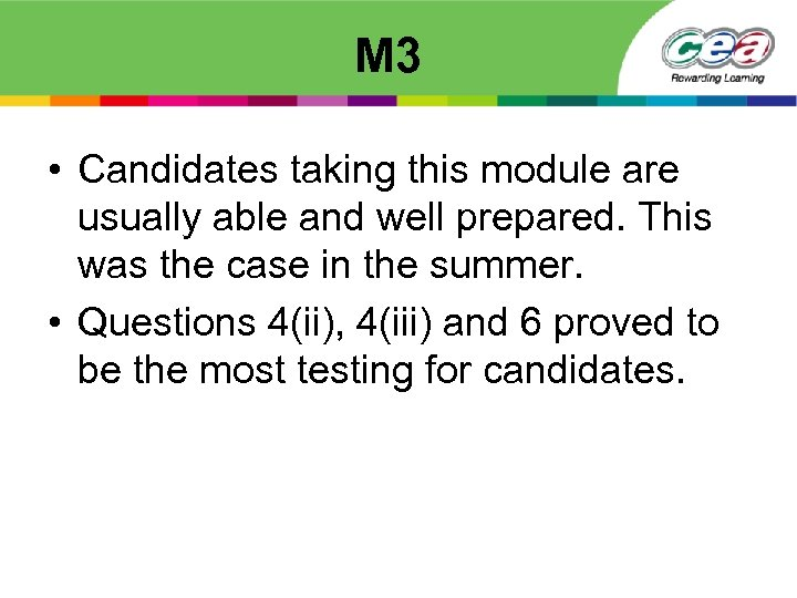 M 3 • Candidates taking this module are usually able and well prepared. This
