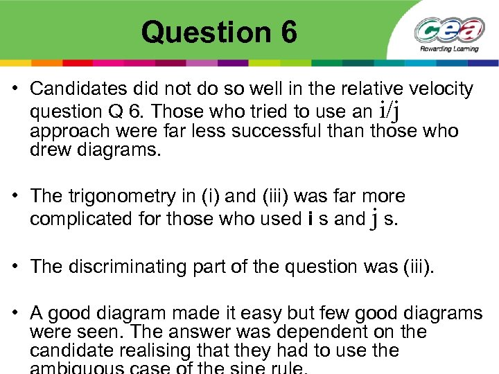 Question 6 • Candidates did not do so well in the relative velocity question