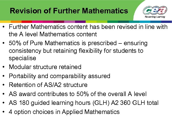 Revision of Further Mathematics • Further Mathematics content has been revised in line with
