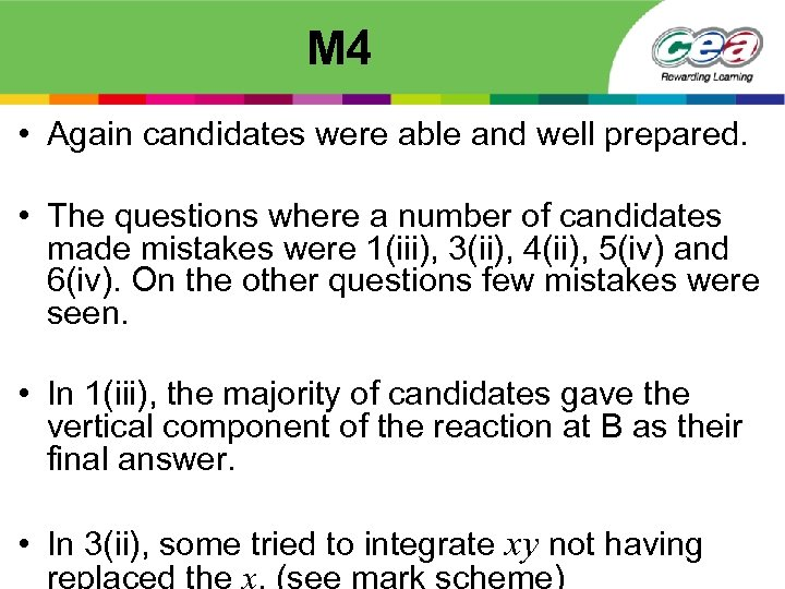 M 4 • Again candidates were able and well prepared. • The questions where