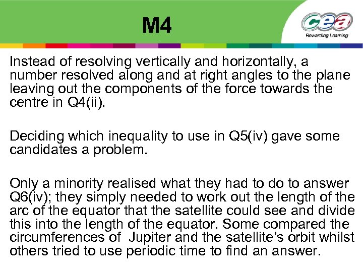 M 4 Instead of resolving vertically and horizontally, a number resolved along and at