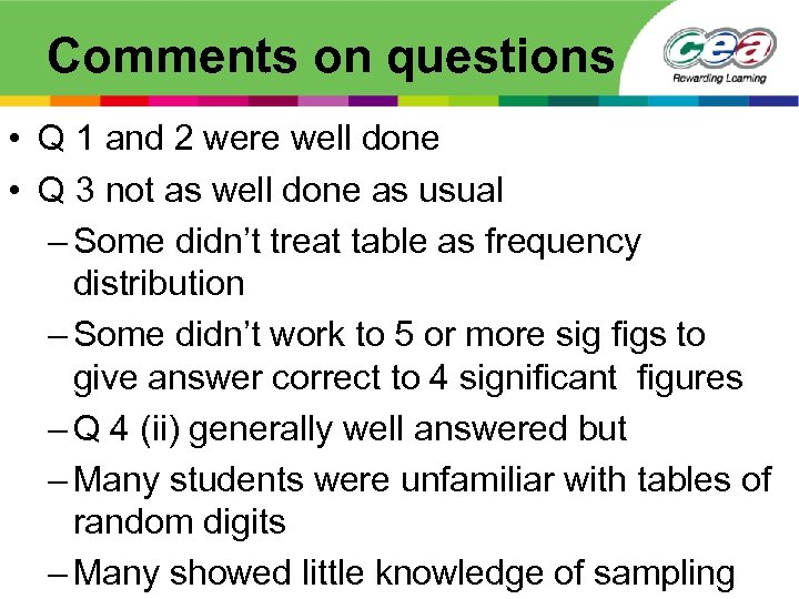 Comments on questions • Q 1 and 2 were well done • Q 3