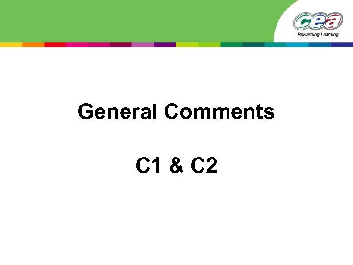 General Comments C 1 & C 2