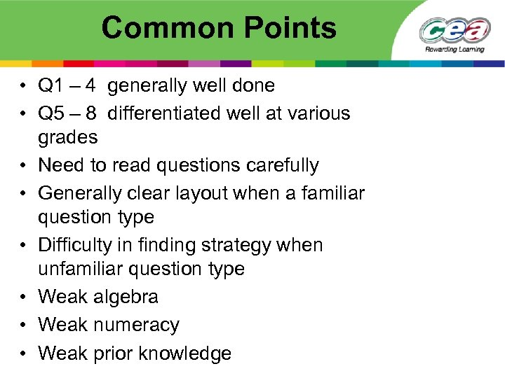 Common Points • Q 1 – 4 generally well done • Q 5 –