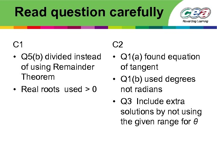 Read question carefully C 1 • Q 5(b) divided instead of using Remainder Theorem