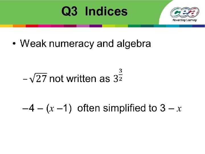 Q 3 Indices •