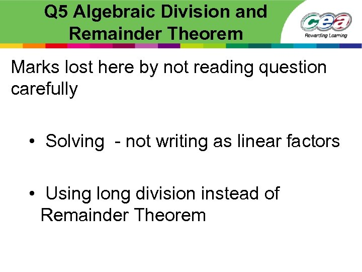 Q 5 Algebraic Division and Remainder Theorem Marks lost here by not reading question