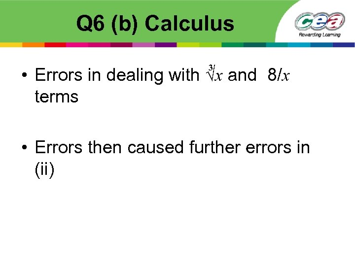 Q 6 (b) Calculus 3 • Errors in dealing with √x and 8/x terms