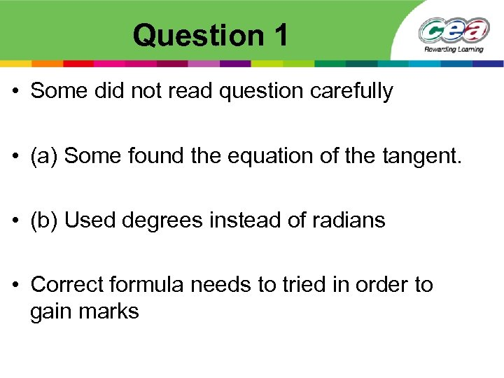 Question 1 • Some did not read question carefully • (a) Some found the