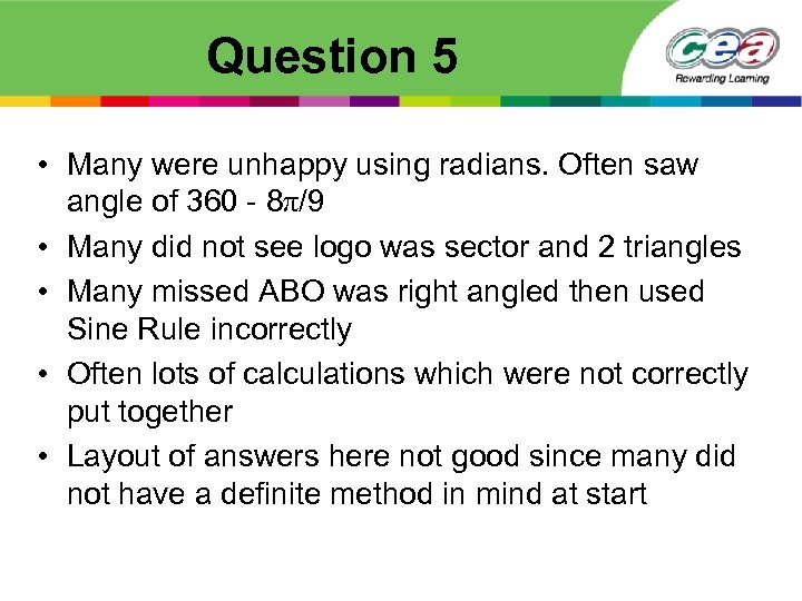 Question 5 • Many were unhappy using radians. Often saw angle of 360 -