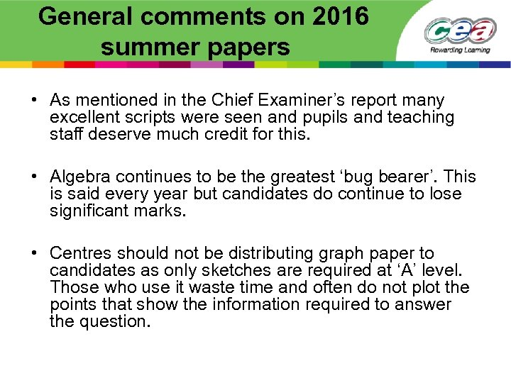General comments on 2016 summer papers • As mentioned in the Chief Examiner's report