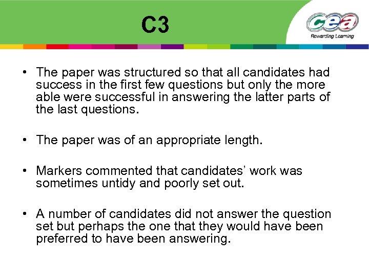 C 3 • The paper was structured so that all candidates had success in
