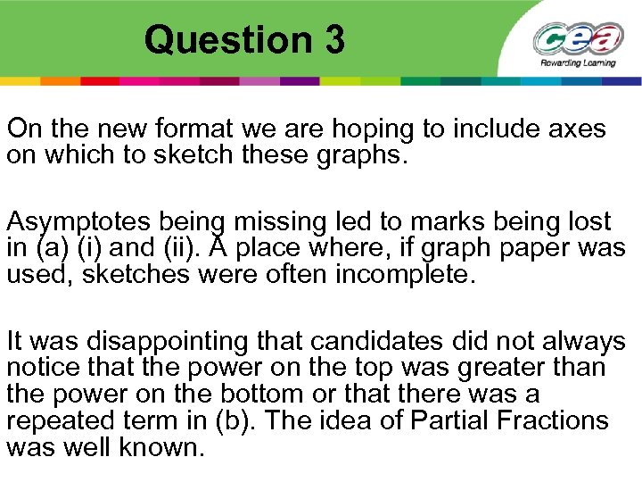 Question 3 On the new format we are hoping to include axes on which