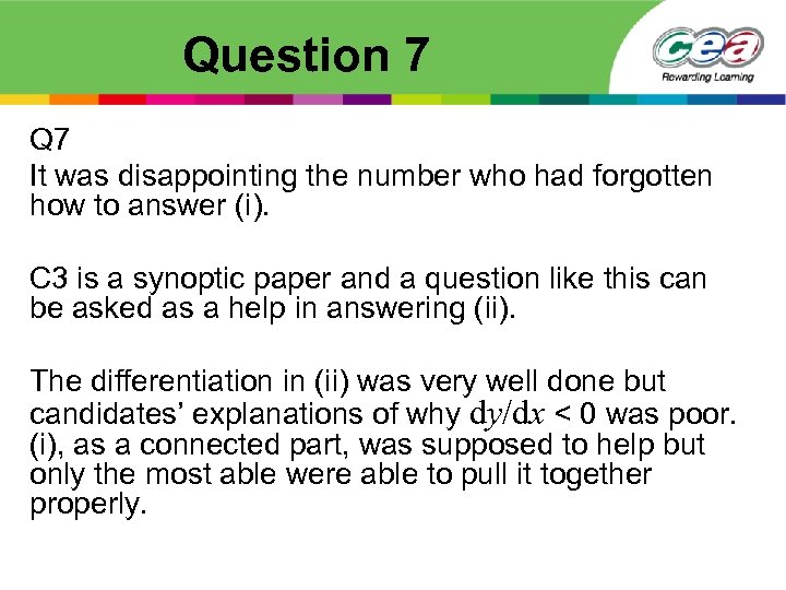 Question 7 Q 7 It was disappointing the number who had forgotten how to