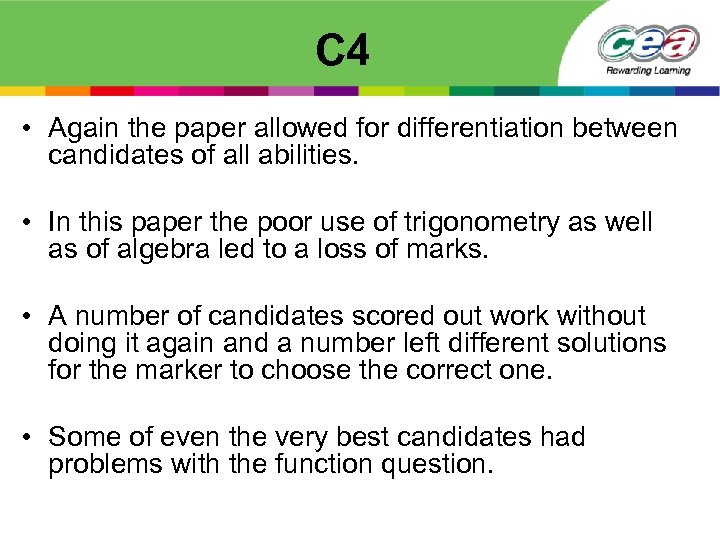 C 4 • Again the paper allowed for differentiation between candidates of all abilities.