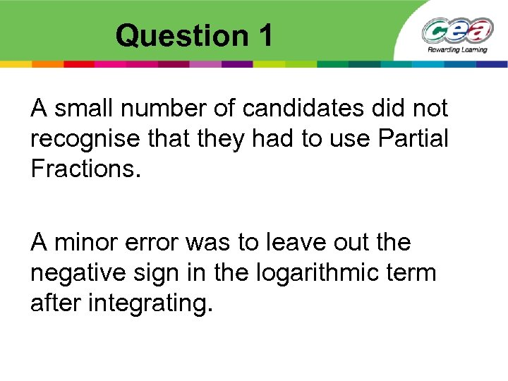 Question 1 A small number of candidates did not recognise that they had to