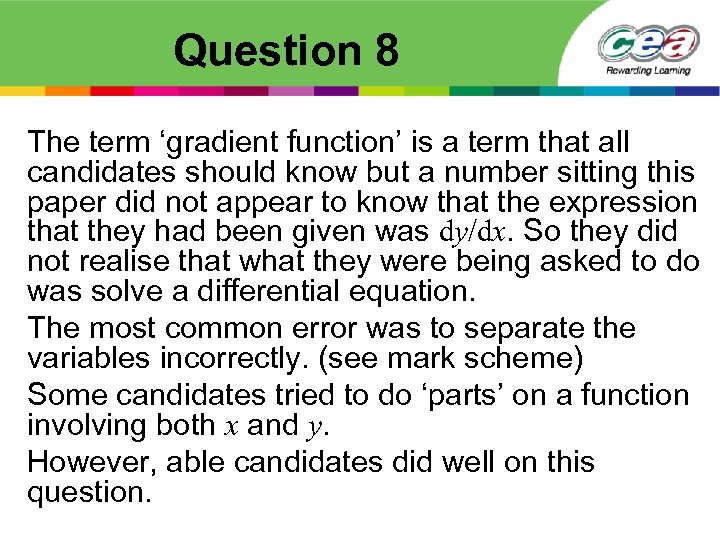 Question 8 The term 'gradient function' is a term that all candidates should know