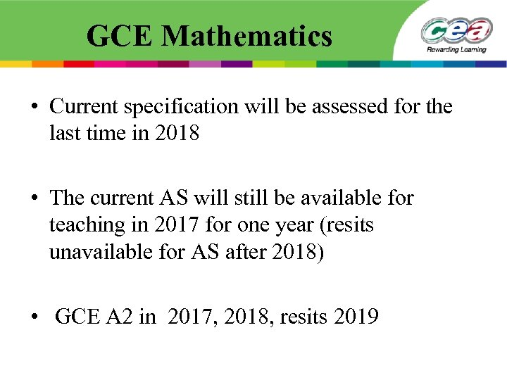 GCE Mathematics • Current specification will be assessed for the last time in 2018
