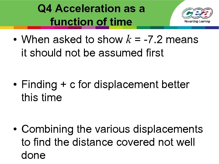 Q 4 Acceleration as a function of time • When asked to show k