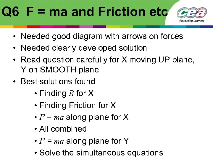 Q 6 F = ma and Friction etc • Needed good diagram with arrows
