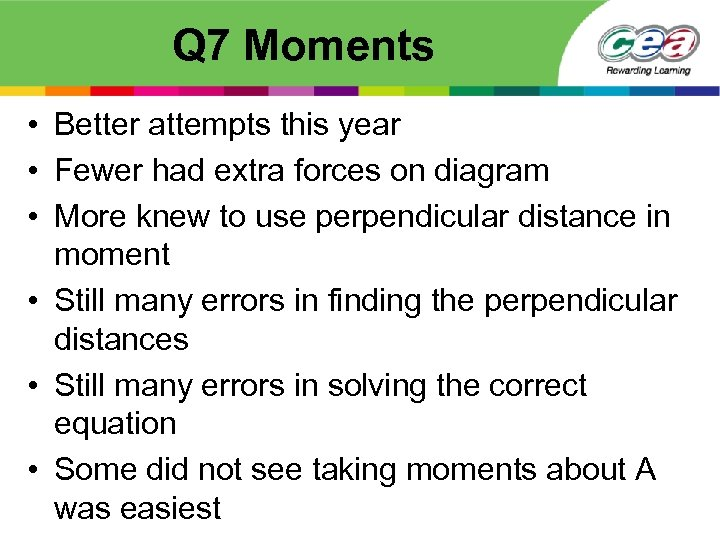 Q 7 Moments • Better attempts this year • Fewer had extra forces on