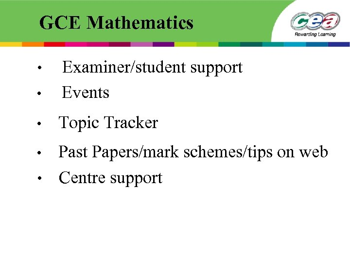GCE Mathematics • Examiner/student support Events • Topic Tracker • Past Papers/mark schemes/tips on