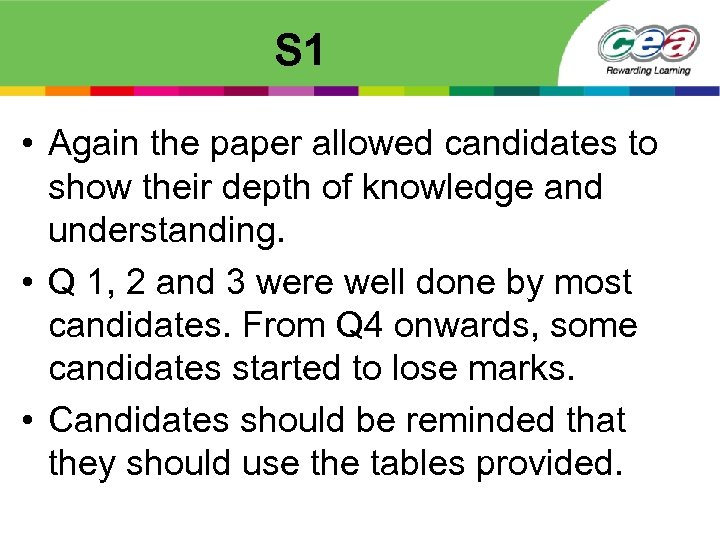 S 1 • Again the paper allowed candidates to show their depth of knowledge