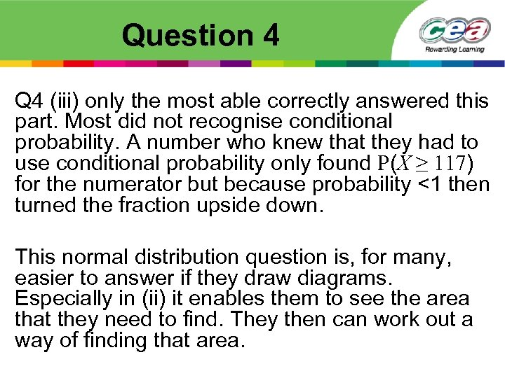 Question 4 Q 4 (iii) only the most able correctly answered this part. Most