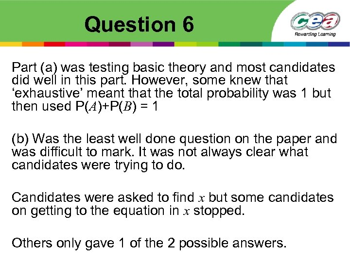 Question 6 Part (a) was testing basic theory and most candidates did well in