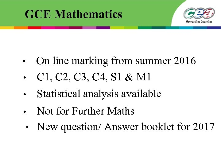 GCE Mathematics • On line marking from summer 2016 C 1, C 2, C