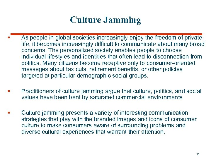 Culture Jamming § As people in global societies increasingly enjoy the freedom of private