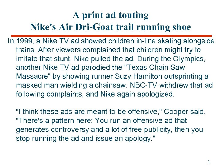 A print ad touting Nike's Air Dri-Goat trail running shoe In 1999, a Nike