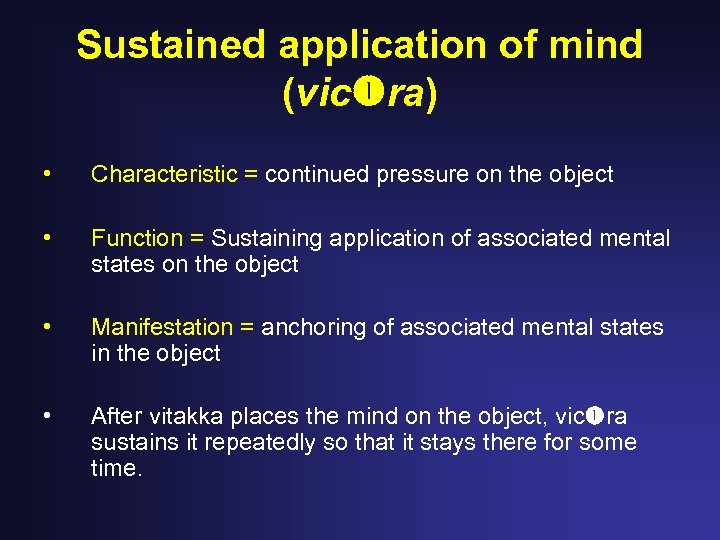 Sustained application of mind (vic ra) • Characteristic = continued pressure on the object