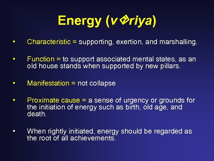 Energy (v riya) • Characteristic = supporting, exertion, and marshalling. • Function = to