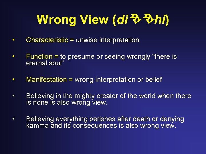 Wrong View (di hi) • Characteristic = unwise interpretation • Function = to presume