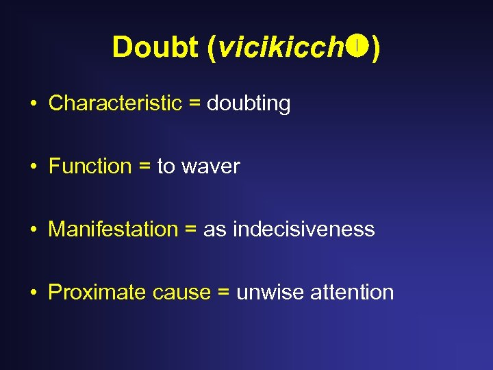 Doubt (vicikicch ) • Characteristic = doubting • Function = to waver • Manifestation