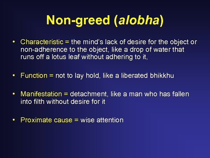 Non-greed (alobha) • Characteristic = the mind's lack of desire for the object or