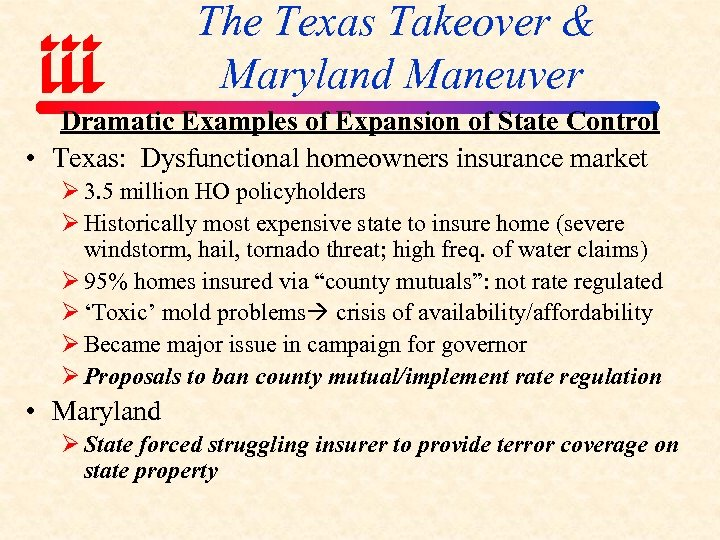The Texas Takeover & Maryland Maneuver Dramatic Examples of Expansion of State Control •