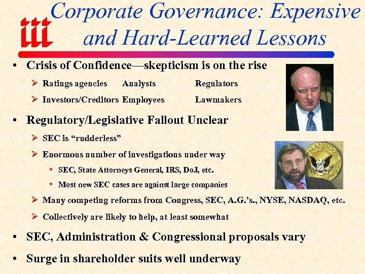Corporate Governance: Expensive and Hard-Learned Lessons • Crisis of Confidence—skepticism is on the rise