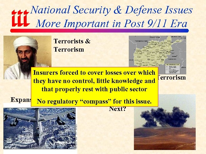 National Security & Defense Issues More Important in Post 9/11 Era Terrorists & Terrorism