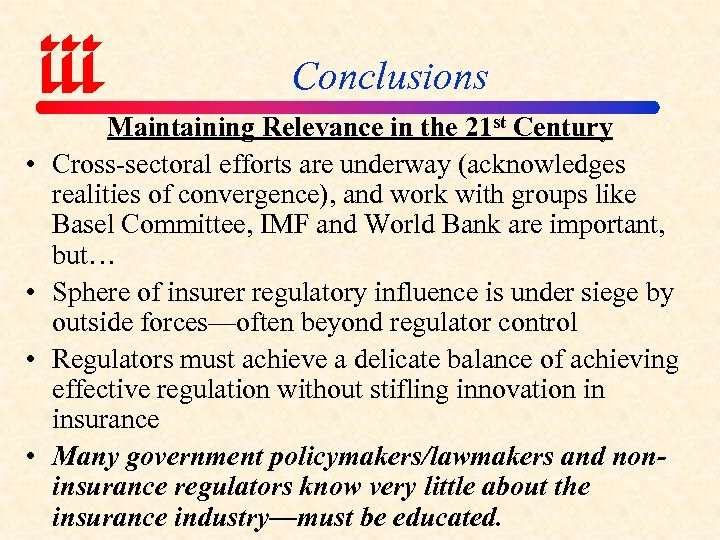 Conclusions • • Maintaining Relevance in the 21 st Century Cross-sectoral efforts are underway
